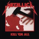 """Metallica - альбом """"KILL`EM ALL"""" (1983 год)"""